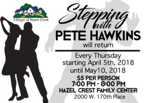 4.5.18 thru 5.10.18 - Stepping with Pete Hawkins